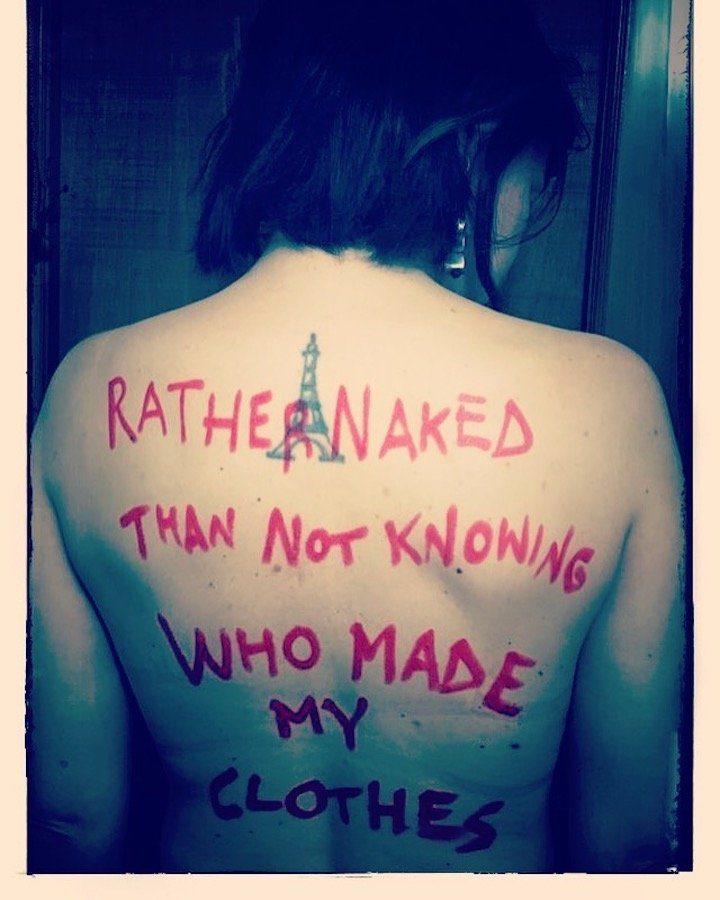 Preferisco stare nuda che non sapere chi ha fatto i miei vestiti